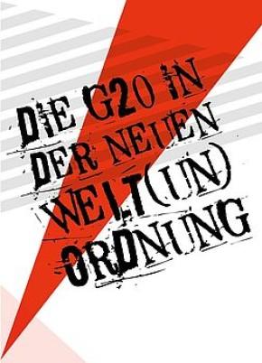 DIE G20 IN DER NEUEN WELT(UN)ORDNUNG