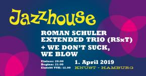 ROMAN SCHULER EXTENDED TRIO (RSxT) + WE DON'T SUCK, WE BLOW