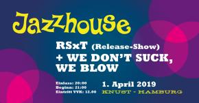 RSxT (Release-Show) + WE DON'T SUCK, WE BLOW