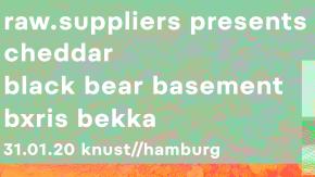 CHEDDAR + BLACK BEAR BASEMENT + BXRIS BEKKA