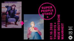 SUPER PEOPLE STAGE! : THORD1S + NEUE DEUTSCHE WAHRHEIT