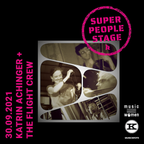 SUPER PEOPLE STAGE 2021: KATRIN ACHINGER & THE FLIGHT CREW