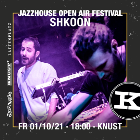 JAZZHOUSE FESTIVAL 2021: SHKOON