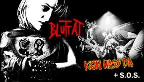 BLUTTAT + KEIN HASS DA + S.O.S.