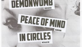 Demonwomb + Peace of Mind + In Circles + Deathbearer