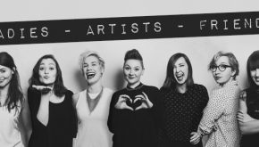 LADIES – ARTISTS – FRIENDS