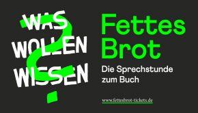 FETTES BROT – LESETOUR 2019 ausverkauft !!!