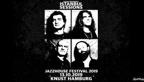 JAZZHOUSE FESTIVAL 2019: Ilhan Ersahin's Istanbul Sessions